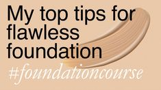 Quick Tips for Perfect Foundation, via YouTube.