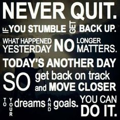 Remember the reason you got started and remind yourself that YOU can do this and achieve your goals!