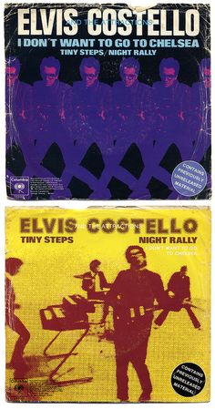 (I Don't Want To Go To) Chelsea b/w Tiny Steps, Night Rally. Elvis Costello and the Attractions, Columbia Records/Canada (1978)