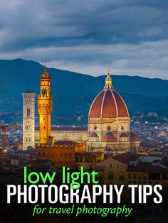 Low Light Photography Tips - #TravelPhotography