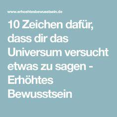 10 Zeichen dafür, dass dir das Universum versucht etwas zu sagen - Erhöhtes Bewusstsein