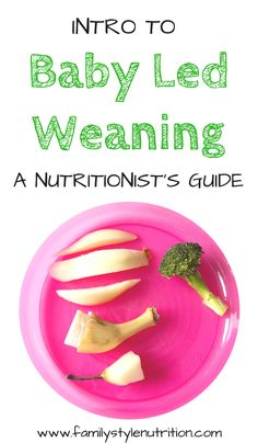 Want to know how, when, and why to start Baby Led Weaning with you baby? Looking for great ideas for starter foods, recipes and more? Click to read this intro to Baby Led Weaning from a family nutritionist at FamilyStyleNutrition.com