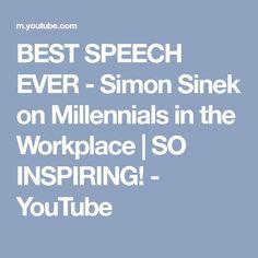 BEST SPEECH EVER - Simon Sinek on Millennials in the Workplace | SO INSPIRING! - YouTube