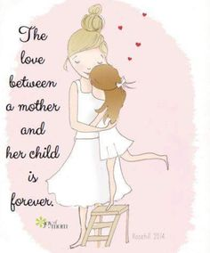 The love between a mother and her child is forever