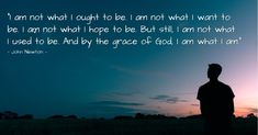 I am not what I want to be. I am not what I hope to be. — Quote by John Newton Newton Quotes, People Need The Lord, John Newton, King Jesus, What I Want, Latest Images, Bible Verses Quotes, Christian Quotes, Quotations