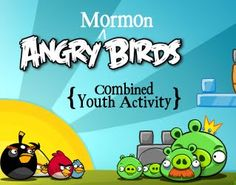 Angry Mormon Birds. combined Young Mens & Womens mutual activity.