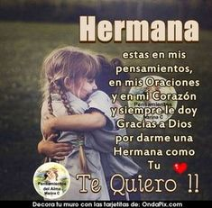Love my sister♡ Mothers Day Quotes, Sister Quotes, Happy Mothers Day, Me Quotes, Spanish Quotes, Spanish Humor, Love My Sister, My Love, Good Night Greetings