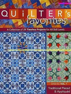 Quilter's Favorites Vol. 1 : Traditional Pieced and Appliqued (2009, Paperback) 1571207953 | eBay