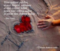 Yksin sydäntä paleltaa, se etsii lämpöä, rakkautta - se etsii sydäntä hellää, jonka voisi syliinsä sulkea ja pitkän tien yhdessä kulkea. (Elina Väinä) by Elämän kiehtova taika