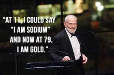 12 Beautiful And Poignant Quotes From Oliver Sacks ... right now, I am zinc ;)