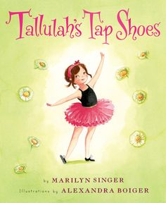 Tallulah's Tap Shoes. By Marilyn Singer. Call # E SIN