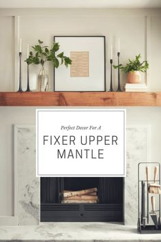 fireplace decor Perfect Decor To Get That Fixer Upper Mantle Living Room Mantle, Interior, Farmhouse Decor, Fireplace Mantle Decor, Mantle, Fixer Upper Living Room, Mantle Decor, Home Decor, Home Decor Tips