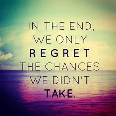 In the end, we only regret the chances we didn't take. Take one with #MakeMe and click this LINK. http://play.make.me/1soAZwO #quotes #fitfam #fitness #regrets
