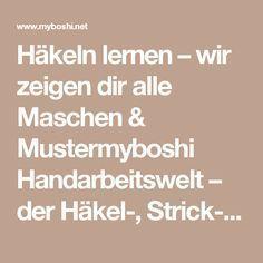 Häkeln lernen – wir zeigen dir alle Maschen & Mustermyboshi Handarbeitswelt – der Häkel-, Strick- & DIY Blog