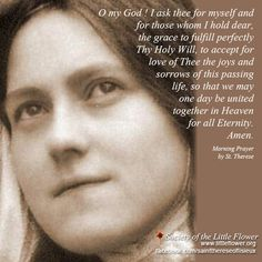 Morning Prayer by St. Therese ...        i love St. Therese! @Julie Fraser @Kelly W @Allie Marie