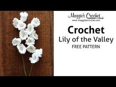 Lily of the Valley Free Crochet Pattern - Right Handed - YouTube