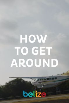 Tips & tricks to travel easily throughout Belize.