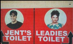 These signs used incorrect spelling to an extreme. These two signs should read Gent's Toilet and Ladies Toilet. Grammar win!