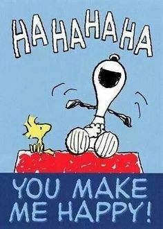 Snoopy and Woodstock laugh! You make me happy! Peanuts Cartoon, Peanuts Snoopy, Snoopy Und Woodstock, Woodstock Bird, Charlie Brown Und Snoopy, Snoopy Quotes, Smiley Quotes, Peanuts Quotes, Joe Cool