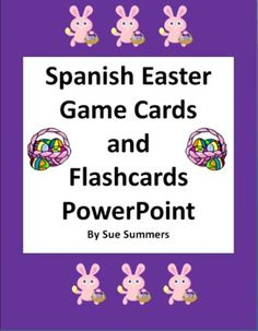 Easter Game Cards and Flashcards PowerPoint in Spanish - Introduce and practice vocabulary, play slap-jack, memory, the flyswatter game and more!