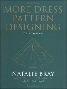 More Dress Pattern Designing: Amazon.co.uk: Natalie Bray: 9780632065028: Books