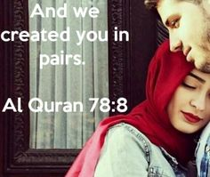 And we created you in pairs. Al quran Muslim Couple Quotes, Muslim Couples, Crazy Feeling, Islam Marriage, Noble Quran, Love In Islam, All About Islam, Romantic Mood, Islamic Love Quotes