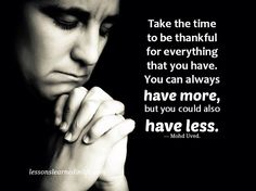 Just be thankful not greedy