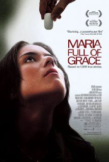 Maria Full of Grace - A sobering look at young women used as drug mules...