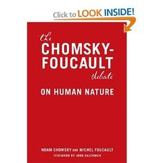 Two great minds tackle humanity, power, and social/political responsibility.  The Chomsky-Foucault debate: On Human Nature