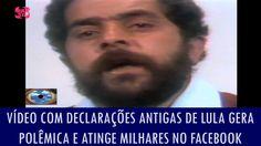 Vídeo com declarações antigas de Lula gera polêmica e atinge milhares no...