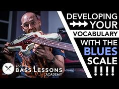 Developing Your Vocabulary with the Blues Scale /// Scott's Bass Lessons - YouTube