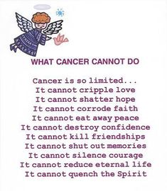 ... what cancer cannot do, let's all join a local Relay for Life and help stop this awful disease.