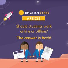 English Stars - Should students work online or offline? English Articles, English Lessons, Modern Classroom, Online Work, Student Work, Students, Popular, Education, Reading
