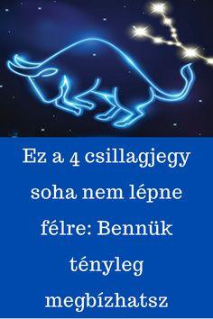 Ez a 4 csillagjegy soha nem lépne félre: Bennük tényleg megbízhatsz The 4, Neon Signs
