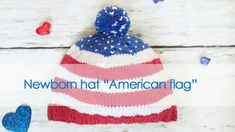 Шапочка Американский флаг / Newborn knitted hat American flag Cutest newborn hat made from soft yarn in three different colors. Hat knitted in a narrow strip, which makes it very tender. This hat is made for July 4th memorial day or baby shower gift!