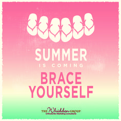 Summer is Coming, BRACE yourself! Orthodontic marketing social media signs. Use this sign to promote your office, a free consultation and summertime braces. Orthodontic marketing options for your practice