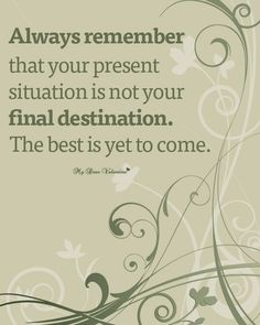 Inspirational life quotes best is yet to come
