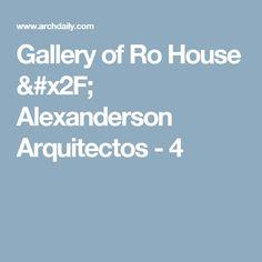 Gallery of Ro House / Alexanderson Arquitectos - 4