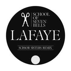 School of Seven Bells - Lafaye (Scissor Sisters Remix) by Vagrant Records | Free Listening on SoundCloud