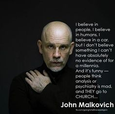 John Malkovich....this is a good one.