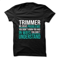 TRIMMER - Solve Problems - #black tee #tshirt girl. CHECK PRICE => https://www.sunfrog.com/No-Category/TRIMMER--Solve-Problems.html?68278