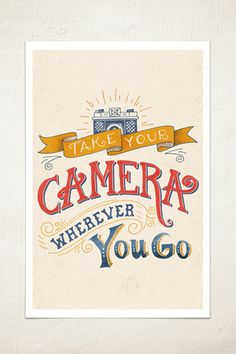 "Wall art print lettering quote: ""Take Your Camera Wherever You Go"". Note that the print includes a grunge texture giving it a vintage look. Quotes About Photography, Photography Camera, Love Photography, Lomography, Vintage Cameras, Photo Quotes, Cool Words, Wall Art Prints, Illustration"