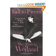 """On the surface, Mary Weiland had a fairy-tale life. She was a highly paid fashion model married to successful rock star Scott Weiland, the notorious frontman for Stone Temple Pilots and Velvet Revolver. Then came the rampage in a Burbank hotel room and the resulting media frenzy that revealed to the world her bipolar disorder and drug abuse. In """"Fall to Pieces"""", Weiland describes the extreme highs and lows of her life, the volatility of which long hinted at mental illness."""