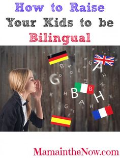 """""""How to raise your kids to be bilingual""""- and have fun while doing it!  # 5 is especially genius!"""