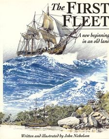 The First Fleet by John Nicholson