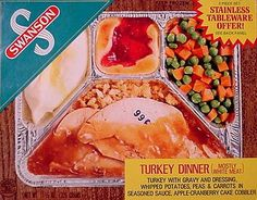 Swanson TV dinners...I ate so many of these growing up, I could have built my own Space Shuttle from the aluminum trays, lol!