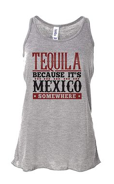 b67a9d9c Little Royaltee Shirts Funny Group Party Drinking Shirts Tequila Because  Its Mexico Somewhere at Amazon Women's Clothing store: