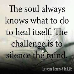 The soul always knows best.