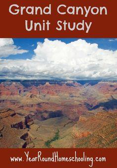 Grand Canyon Unit Study - http://www.yearroundhomeschooling.com/grand-canyon-unit-study/
