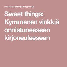 Sweet things: Kymmenen vinkkiä onnistuneeseen kirjoneuleeseen
